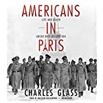 Americans in Paris: Life and Death under Nazi Occupation | Charles Glass