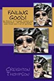Failing Good!: My Stories of Triumph, Failure and Perseverance... but mostly failure, some fraud and a lot of quitting.