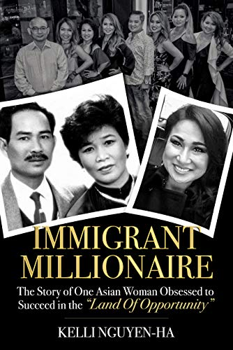 Immigrant Millionaire by Kelli Nguyen-Ha ebook deal