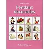 Fondantdecoraties / druk 2: versier uw taarten met 100 prachtige suikerwerkfiguren