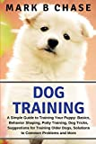 Dog Training: A Simple Guide to Training Your