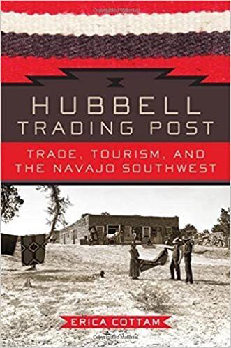 Hubbell Trading Post Trade Tourism And The Navajo Southwest