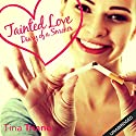 Tainted Love: Diary of a Smoker Audiobook by Tina Triano Narrated by Tina Triano