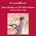 Hans Brinker or The Silver Skates | Mary Mapes Dodge