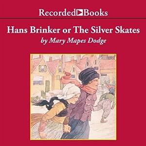 Hans Brinker or The Silver Skates Audiobook