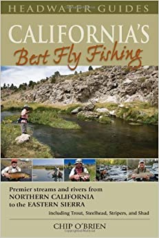 California's Best Fly Fishing: Premier Streams and Rivers from Northern California to the Eastern Sierra by Chip O'Brien (2009-12-15)