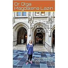 Dr Olga's American Dream: Biography of a Transylvanian Expat