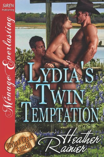 Lydia's Twin Temptation [Divine Creek Ranch 8] (Siren Publishing Menage Everlasting)