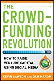 The Crowdfunding Revolution:  How to Raise Venture Capital Using Social Media (Professional Finance & Investment)