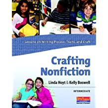 Crafting Nonfiction Intermediate: Lessons on Writing Process, Traits, and Craft (grades 3-5)