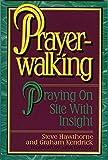 Prayer-Walking, Steve Hawthorne and Graham Kendrick, 0884192687