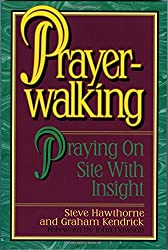 Prayer Walking: Praying On Site with Insight