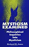 Mysticism Examined: Philosophical Inquiries into Mysticism (Suny Series in Western Esoteric Traditions)