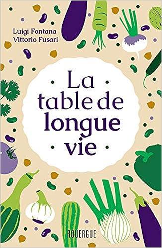 La Table De Longue Vie Amazon Co Uk Luigi Fontana Vittorio