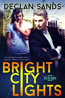Bright City Lights (City of Lights Book 1) by [Sands, Declan]