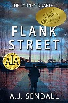 Flank Street (The Sydney Quartet) by [Sendall, A.J.]