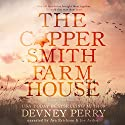 The Coppersmith Farmhouse: Jamison Valley Series, Book 1 Hörbuch von Devney Perry Gesprochen von: Ava Erickson, Joe Arden