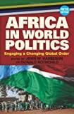 Africa in World Politics : Engaging a Changing World Order, Harbeson, John W. and Rothchild, Derek E., 0813348455