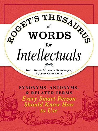 Rogets Thesaurus Of Words For Intellectuals Synonyms Antonyms