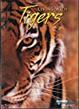 Living with Tigers (Documentary of Two Bengal Tiger Cubs Born in a Cincinnati Zoo, and How They Are Taught to Hunt and Live in the Wild of South Africa)