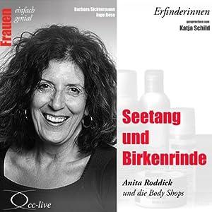 Seetang und Birkenrinde. Anita Roddick und die Body Shops (Frauen - einfach genial) Hörbuch