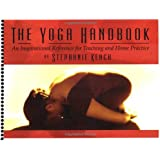 The Yoga Handbook, An Inspirational Reference for Teaching and Home Practice