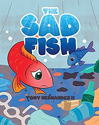 The Sad Fish (English Edition) eBook: Tony Hernandez II: Amazon.es ...