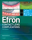 Contact Lens Complications: Expert Consult - Online and Print, 3e 3rd (third) Edition by Efron BScOptom PhD (Melbourne) DSc (Manchester) FAAO (Dip published by Saunders (2012)