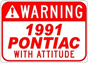 1991 91 PONTIAC SUNBIRD GT With Attitude Sign - 10 x 14 Inches