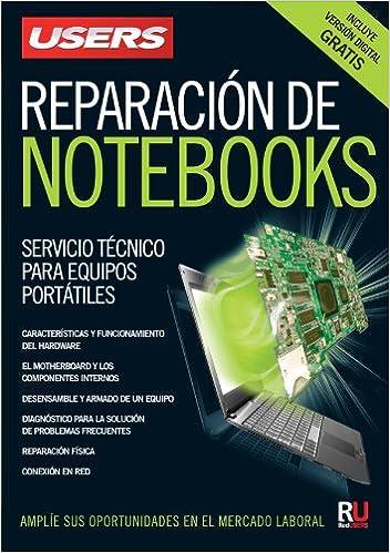 Reparación de notebooks: Manuales Users (Spanish Edition): Users Staff, RedUsers Usershop, Español Espanol Espaniol, Libro libros Manual computación ...