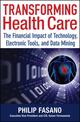 Transforming Health Care  The Financial Impact Of Technology  Electronic Tools And Data Mining