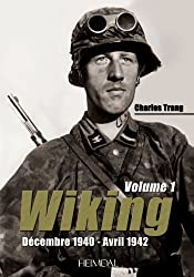 Wiking (Vol. 1): Decembre 1940 - Avril 1942 (French Text)