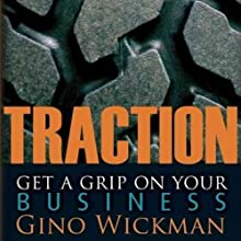 Traction: Get a Grip on Your Business Audiobook by Gino Wickman Narrated by Kevin Pierce