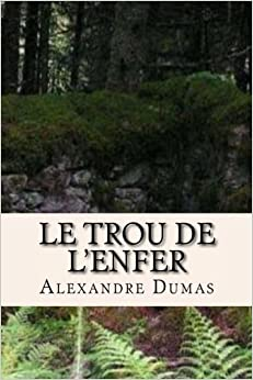 Book Le trou de l'enfer (Alexandre Dumas (Books-G-Ph Ballin-Edition))