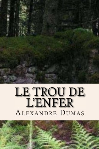 Download Le trou de l'enfer (Alexandre Dumas (Books-G-Ph Ballin-Edition)) (French Edition) ebook