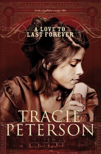 A Love to Last Forever (The Brides of Gallatin County Book #2)