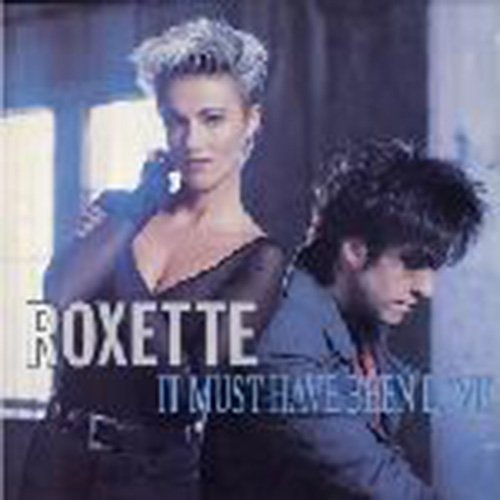 It Must Have Been Love - Roxette 7'' 45 by EMI USA