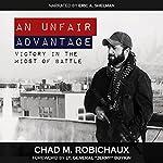 An Unfair Advantage | Chad M. Robichaux