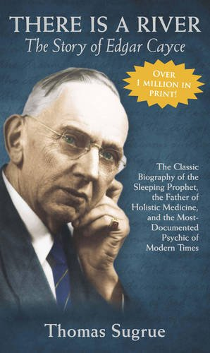 Pdf Spirituality Story of Edgar Cayce: There Is a River