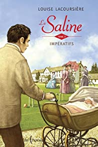 La Saline, tome 3 : Impératifs par Louise Lacoursière