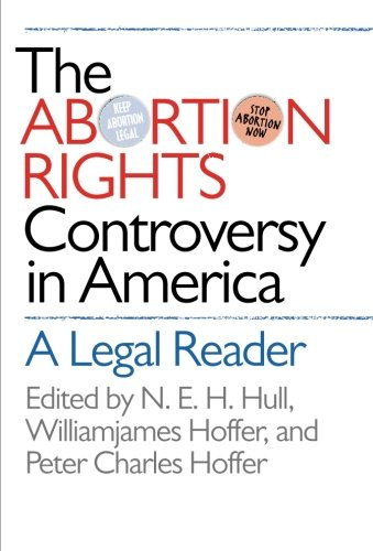 The Abortion Rights Controversy in America: A Legal Reader -