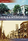 Greensboro (NC) (Then & Now Series) (Then and Now)