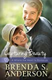 img - for Capturing Beauty (Where the Heart Is) (Volume 2) book / textbook / text book