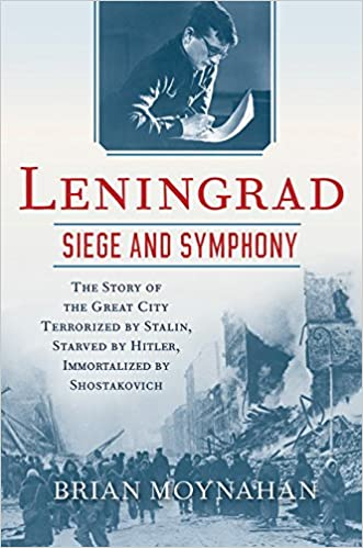 Leningrad: Siege and Symphony: The Story of the Great City