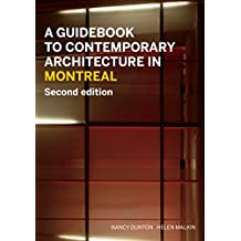 A Guidebook to Contemporary Architecture in Montreal: Second Edition