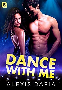 Dance with Me: A Dance Off Novel by [Daria, Alexis]
