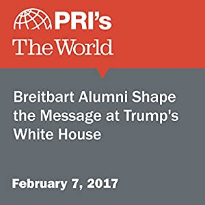 Breitbart Alumni Shape the Message at Trump's White House