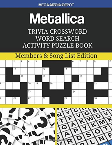 Metallica Trivia Crossword Word Search Activity Puzzle Book: Members & Song List Edition