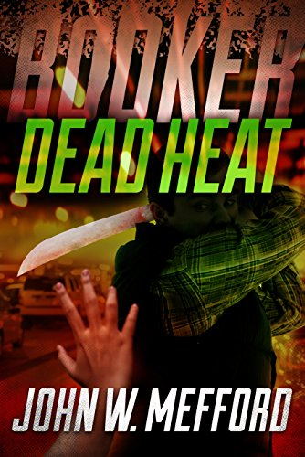 BOOKER - Dead Heat (Book 6 - A Private Investigator Thriller Series of Crime and Suspense)