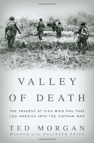 Valley of Death: The Tragedy at Dien Bien Phu That Led America into the Vietnam War pdf epub